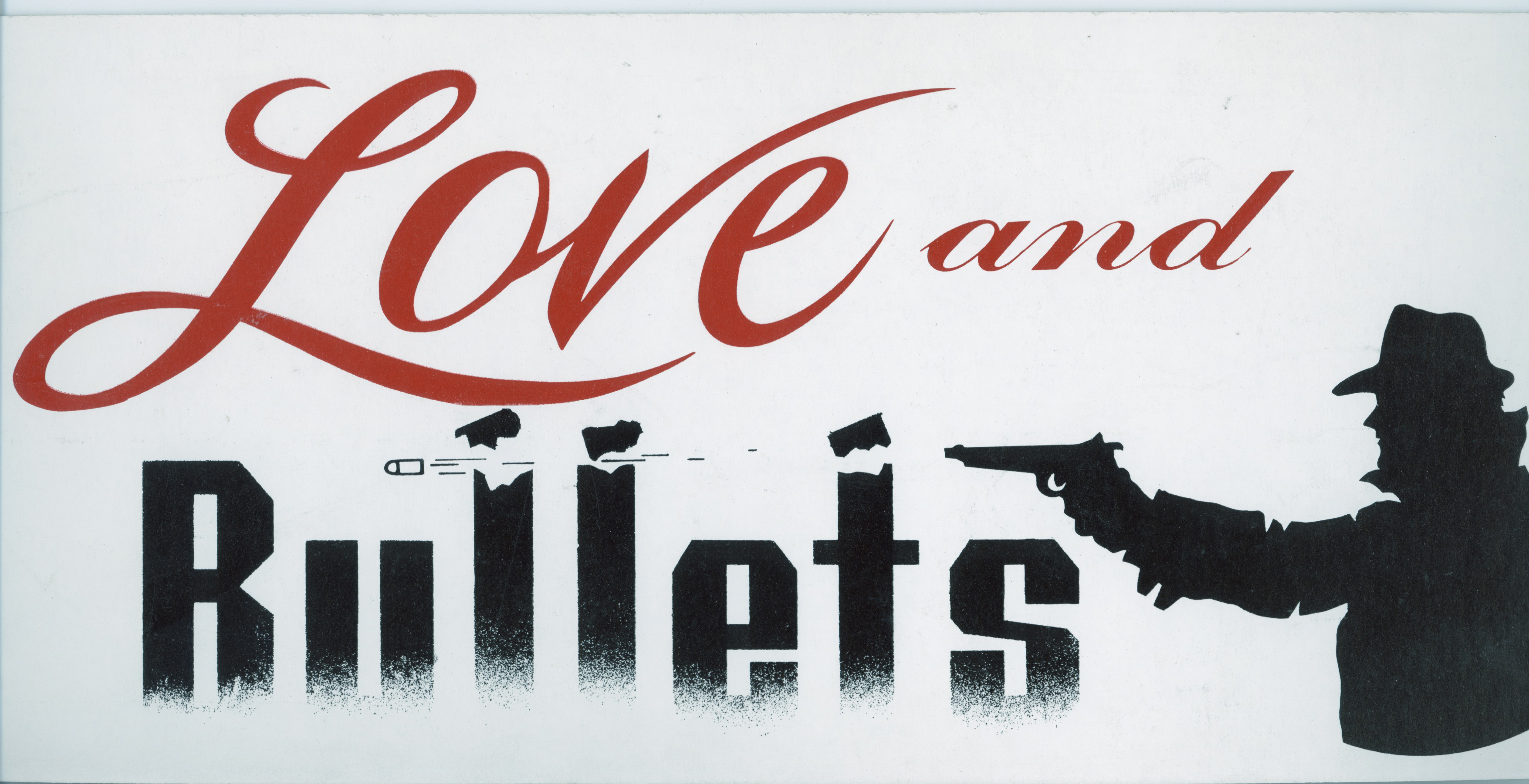 Love and Bullets show card.